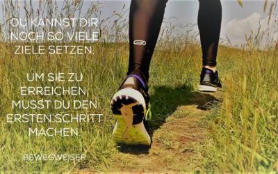 Du kannst dir noch so viele Ziele setzen. Um sie zu erreichen musst du den ersten Schritt machen.